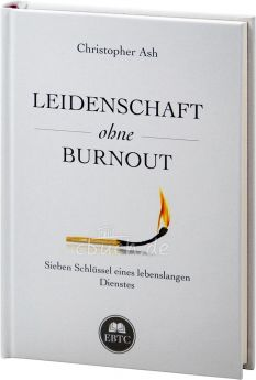 Christopher Ash: Leidenschaft ohne Burnout