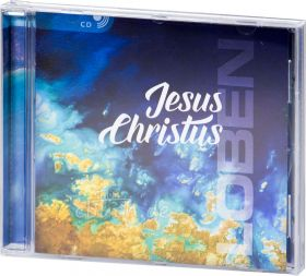 Jesus Christus - LOBEN (Audio-Musik-CD)