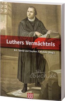 Sproul/Nichols: Luthers Vermächtnis