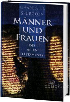 Spurgeon: Männer und Frauen des Alten Testaments