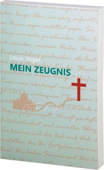 Louis Vogel: Mein Zeugnis