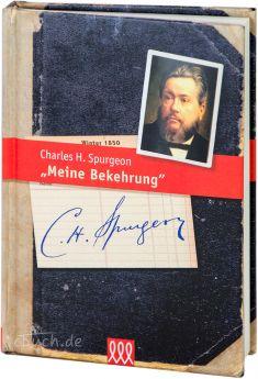 Charles H. Spurgeon: Meine Bekehrung - 3L Verlag