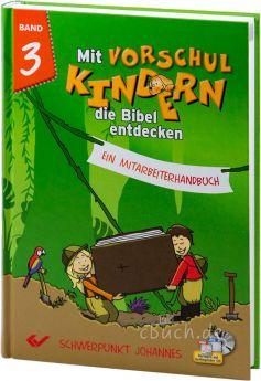 Volkmann (Hrsg.): Mit Vorschulkindern die Bibel entdecken - Band 3