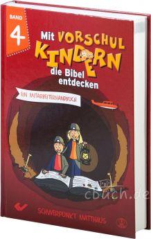 Volkmann (Hrsg.): Mit Vorschulkindern die Bibel entdecken - Band 4