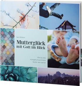 Sara Wallace: Mutterglück mit Gott im Blick - Betanien Verlag