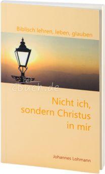 Lohmann: Nicht ich, sondern Christus in mir