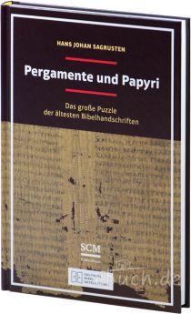 Hans Johan Sagrusten: Pergamente und Papyri - Das große Puzzle der ältesten Bibelhandschriften