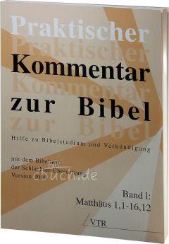 Praktischer Kommentar zur Bibel, Band 1: Matthäus 1,1-16,12