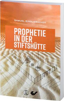 Rindlisbacher: Prophetie in der Stiftshütte