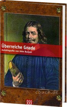 John Bunyan: Überreiche Gnade (Hardcover) - Autobiografie von John Bunyan