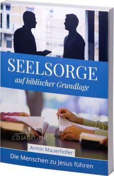 Mauerhofer: Seelsorge auf biblischer Grundlage