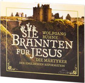 Wolfgang Bühne Sie brannten für Jesus (Audio-CD)