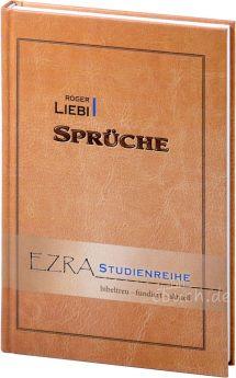 Roger Liebi: Sprüche - bibeltreu - fundiert - aktuell