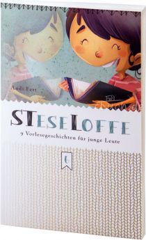 Andreas Fett: STeseLoffe - 9 Vorlesegeschichten für junge Leute