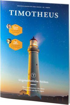 Timotheus Magazin Nr. 21 - 04/2015 - Ungewöhnliche Helden