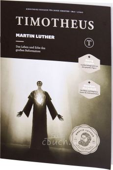 Timotheus Magazin Nr. 27 - 02/2017 - Martin Luther