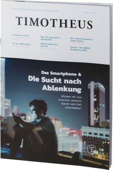 Timotheus Magazin Nr. 30 - 01/2018 - Das Smartphone & die Sucht nach Ablenkung