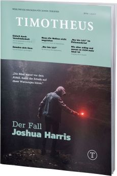 Timotheus Magazin Nr. 36 - 03/2019 - Der Fall Joshua Harris