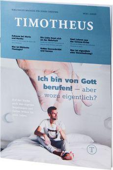 Timotheus Magazin Nr. 39 - 02/2020 - Ich bin von Gott berufen! – aber wozu eigentlich?