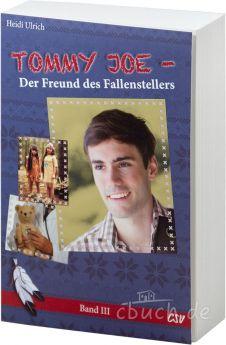 Heidi Ulrich: Tommy Joe - Der Freund des Fallenstellers (Band 3)