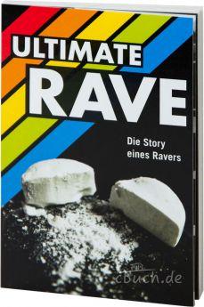 Ultimate Rave - Die Story eines Ravers