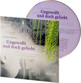 Glenda Revell: Ungewollt und doch geliebt (MP3-Hörbuch)
