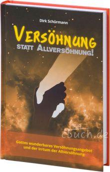 Schürmann: Versöhnung statt Allversöhnung!