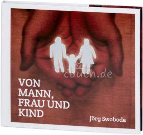 Von Mann, Frau und Kind (Audio-Musik-CD)