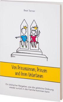 Tanner: Von Prinzessinnen, Prinzen und ihren Untertanen