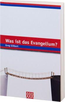 Gilbert: Was ist das Evangelium?