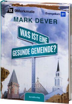 Mark Dever: Was ist eine gesunde Gemeinde?