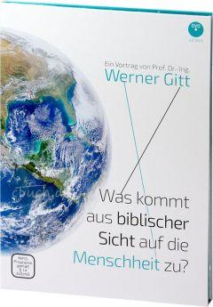Werner Gitt: Was kommt aus biblischer Sicht auf die Menschheit zu? - DVD