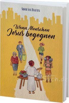 Noor van Haaften: Wenn Menschen Jesus begegnen