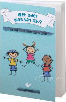 David Martin: Wer oder was bin ich? -  Ein Vater erklärt seinen Kindern Gender