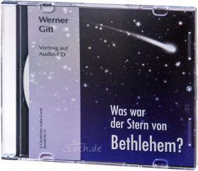 Werner Gitt: Was war der Stern von Bethlehem? - Audio CD