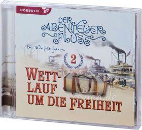 Lois Walfrid Johnson: Wettlauf um die Freiheit (MP3-Hörspiel) - Der Abenteuer-Fluss Band 2