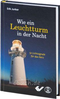 Erik Junker: Wie ein Leuchtturm in der Nacht - Andachtsbuch