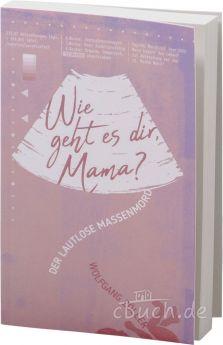 Zöller: Wie geht es dir, Mama?