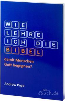 Page: Wie lehre ich die Bibel damit Menschen Gott begegnen?