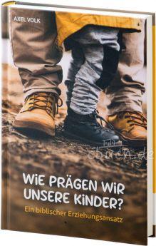 Axel Volk: Wie prägen wir unsere Kinder?