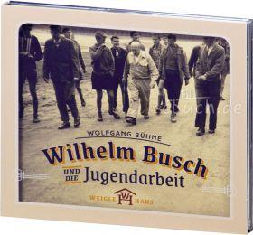Bühne: Wilhelm Busch und die Jugendarbeit (Audio-CD)